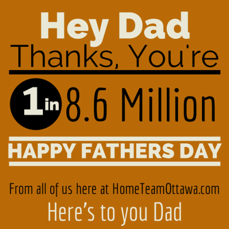 Happy fathers Day from Home Team Ottawa